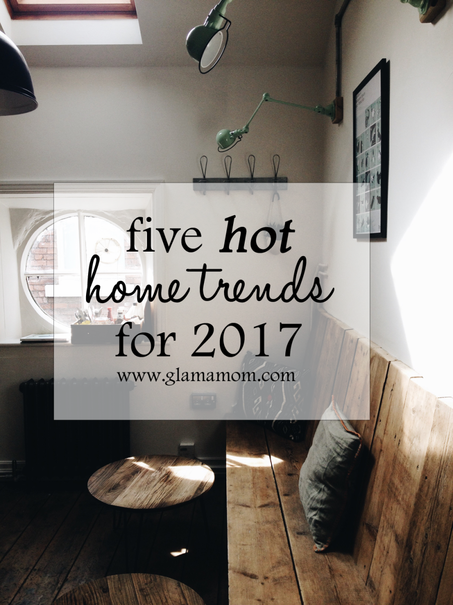 5 Hot Home Trends for 2017