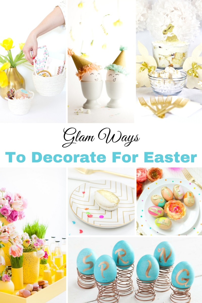 Glam Ways To Decorate For Easter.jpg