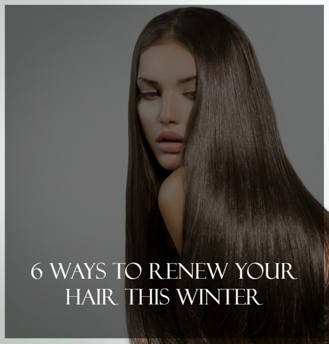 6-ways-to-renew-hair-this-winter
