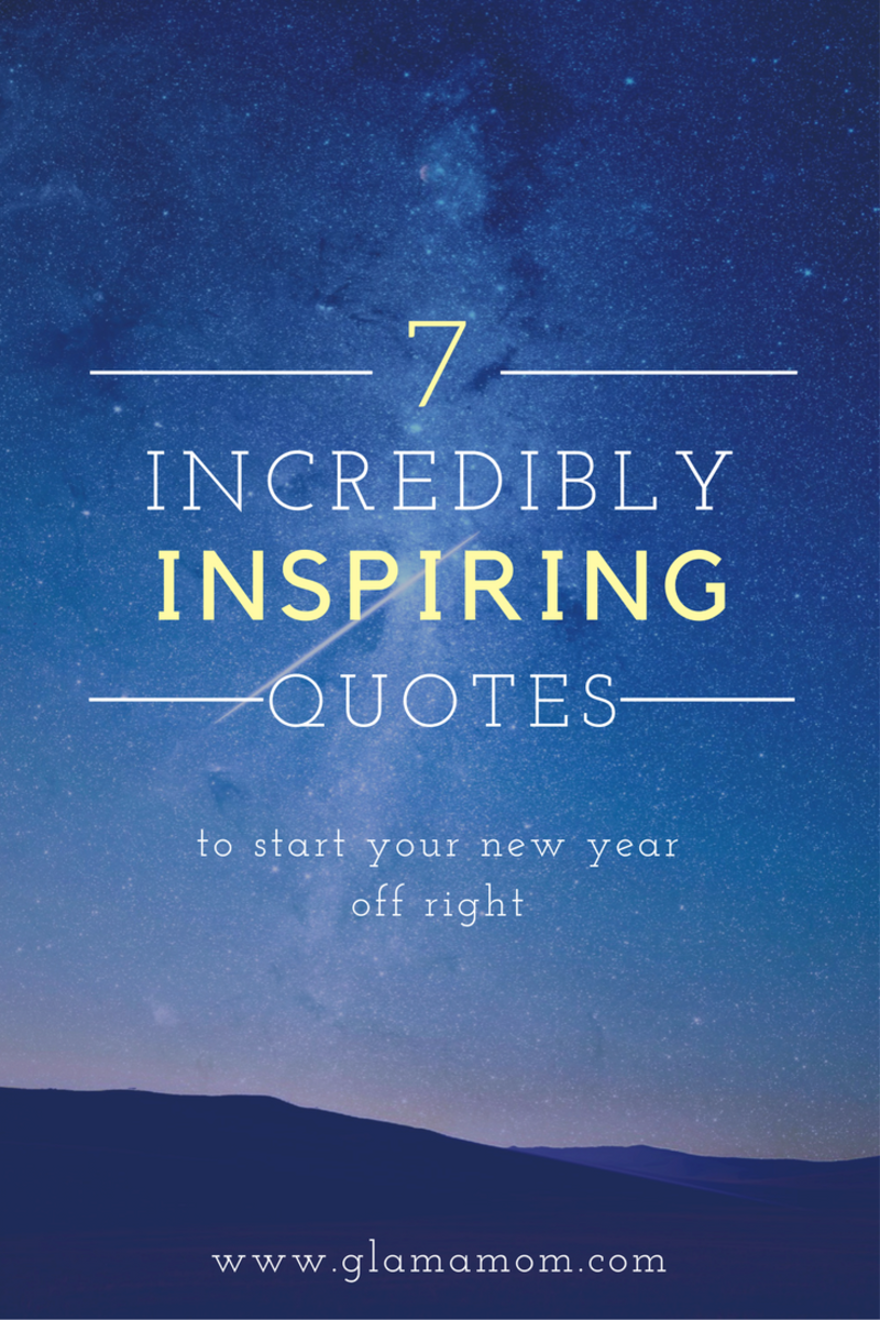 7 inspiring quotes to start the new year off right.png
